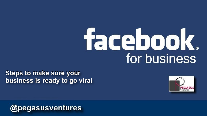 Facebook: Going viral; Are you ready?